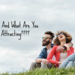 Law of Attraction: You Attract What You Are